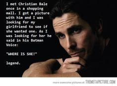 Christian Bale is awesome…