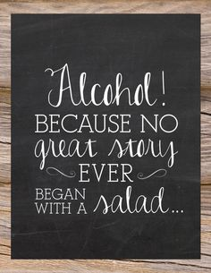 Alcohol! Because no great story ever began with a salad // Digital Printable File by Sugar Queens // DIY // Wedding or Party Bar Decor Sign // Fun and Unique // Chalkboard