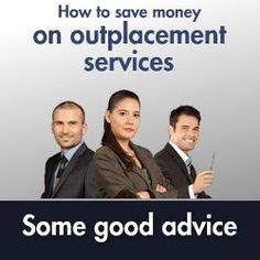 Read more.  https://www.linkedin.com/pulse/article/20141031023025-40392259-4-ways-to-save-on-outplacement-services
