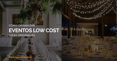 Hay maneras de diseñar un buen evento sin pasarnos del presupuesto.