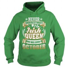 Awesome Tee Never Underestimate An Irish Queen Who Was Born In October Saint Patricks Day Tshirt Shirts & Tees