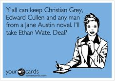 I'd never thought I leave my baybayy Edward. <3 Ethan Wateee, yess. fictional characters. <3