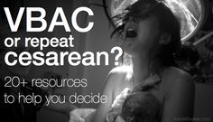 How to prepare for a successful VBAC   20+ VBAC & cesarean resources