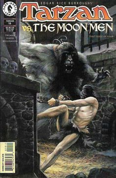 the Moon Men: Part 3 __ Written by Tim Truman. Art by Thomas Yeats and Al Williamson. Cover by John Totleben , ---A daring infiltration into the enemy's camp turns sour as Tarzan is capture Book Cover Art, Comic Book Covers, Tarzan Book, Tarzan Series, Sci Fi Books, Comic Books, Tarzan Of The Apes, Rick And Morty Poster, Fantasy Warrior