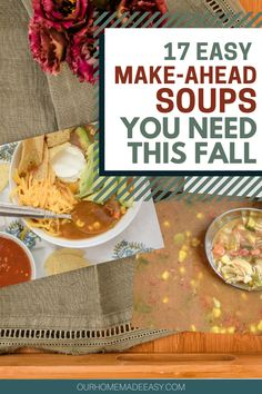Fall is soup season, and here are some of my favorites! These 17 soup recipes can be made ahead and reheated when you're ready to eat. Have a warm dinner ready quickly any night of the week.