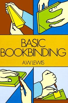 84 best books book making altering and binding images on basic bookbinding this was my first bookbinding book after my boy scout manual got it in fandeluxe Image collections