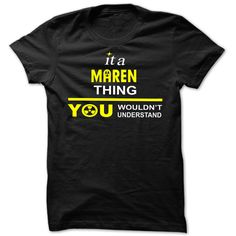 It is Maren ⑦ thing you wouldnt understand - Cool ᑎ‰ Name Shirt !If you are Maren or loves one. Then this shirt is for you. Cheers !!!xxxMaren Maren