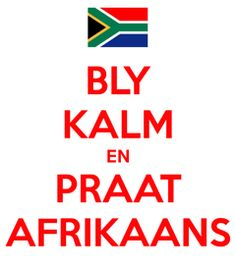 Bly Kalm en Praat Afrikaans - Keep Calm and Speak Afrikaans Exam Good Luck Quotes, Flashcard App, Lekker Dag, Afrikaanse Quotes, Languages Online, Keep Calm Posters, First Language, Powerful Words, Classroom Management
