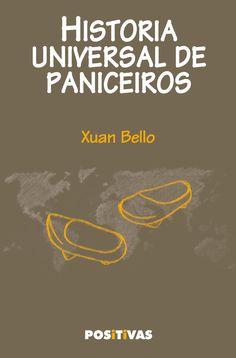 Historia universal de paniceiros de Xuan Bello
