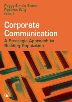 Corporate communication - Peggy Simcic Brønn Roberta Wiig Corporate Communication, This Book, Management, Mindfulness, Organizations, Success, Explore, Heart, Places