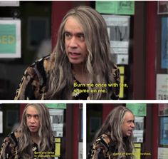 Burn me once with tea, shame on me. Burn you twice in your own mouth, shame on everybody...involved! {Portlandia}