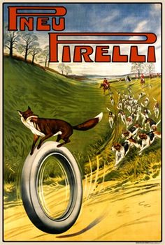 Pirelli 1904 England - Vintage Poster Reproduction. This vertical English transportation poster features a fox on a rolling tire being chased by dogs on a hunt through a field with horse riders behind them. Giclee Advertising Print. Classic Posters