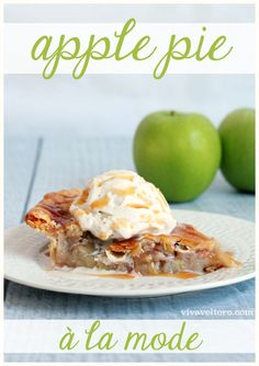 from viva veltoro apple pie a la mode recipe apple pie a la mode so ...