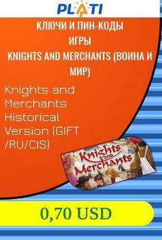 Knights and Merchants Historical Version (GIFT /RU/CIS) Ключи и пин-коды Игры Knights and Merchants (Война и мир)