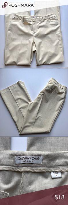 Coldwater Creek Natural Fit Slacks Ivory color natural fit slacks.  Inseam measures approximately 31 inches.  Gently used. Coldwater Creek Pants Trousers