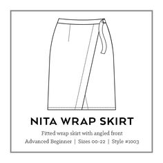 The Nita Wrap Skirt is a fitted wrap skirt that sits at the natural waist  with an angled front, three length options and three waistband closure  options. The pattern features waist darts, a built in front facing and  optional lining. Make the mini length in denim or corduroy for a versatile  casual skirt. Combine a neutral twill with the midi-length for a  sophisticated look that will take you from the office to happy hour in  style.  This is a digital pdf pattern that includes a…