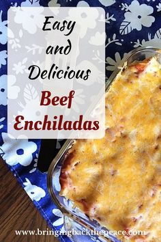 An easy  beef enchilada recipe for busy weeknights and picky kids.