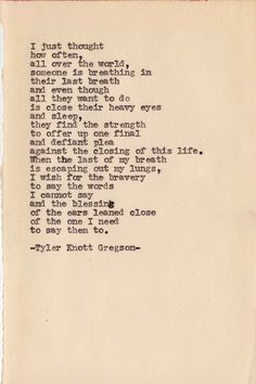 Discover and share Inspirational Hospice Quotes And Poems. Explore our collection of motivational and famous quotes by authors you know and love. Poetry Quotes, Words Quotes, Wise Words, Me Quotes, Sayings, Photo Quotes, Hospice Quotes, Tyler Knott Gregson Quotes, Most Beautiful Words