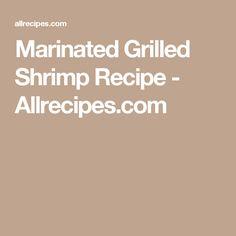 Marinated Grilled Shrimp Recipe - Allrecipes.com