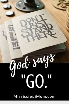 """God says, """"Go.""""  Period.  You don't have to be a missionary to make disciples."""