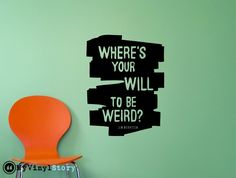 """Jim Morrison Quote Inspiring Typography Wall Decal Quote """"Where's Your Will to Be Weird"""" 22 x 17 inches"""
