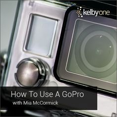 """8/21/14 -- """"How to Use a GoPro,"""" with Mia McCormick. Join Mia on the beach, in the water, on the track, and every place in between as she shares her favorite tips, techniques, accessories, and settings to help you get the most out of your action camera."""