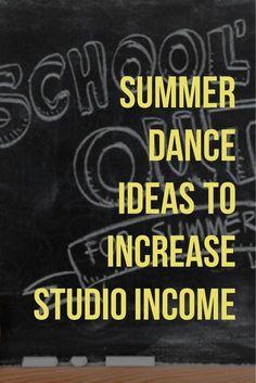 Summer Dance Ideas to Increase Studio Income by Tutu Tix:
