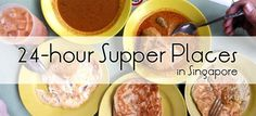 24-hour supper places singapore