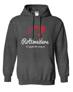 I Love Rottweilers, It's People Who Annoy Me...T-Shirt or Hoodie. Click here to see --->>> www.sunfrogshirts.com/Pets/I-Love-Rottweilers-hoodie-darkheather.html?3618&PinDNs