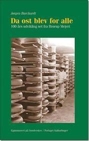 Da ost blev for alle af Jørgen Burchardt, ISBN 9788788327168
