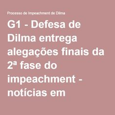 G1 - Defesa de Dilma entrega alegações finais da 2ª fase do impeachment - notícias em Processo de Impeachment de Dilma