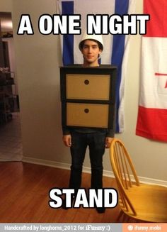 A one night stand. I'm doing this next Halloween