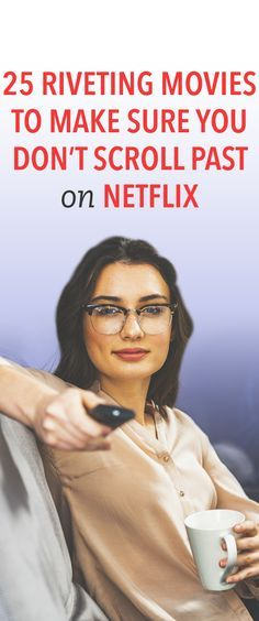 25 Of The Most Riveting Movies On Netflix 25 Of The Most Riveting Movies On Netflix,stuff 25 riveting movies to make sure you don't scroll past on Netflix Netflix Movies To Watch, Movie To Watch List, Netflix Tv, Good Movies To Watch, See Movie, Shows On Netflix, Movie List, Movies And Tv Shows, Movie Tv