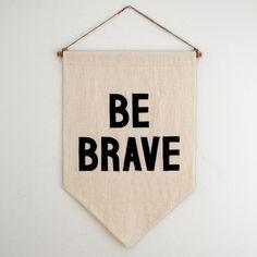 """Be Brave"" Banner"