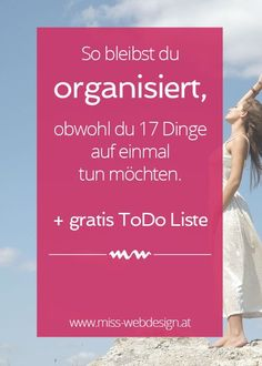 So bleibst du organisiert, obwohl du 17 Dinge auf einmal tun möchtest + gratis ToDo Liste | miss-webdesign.at Organized Mom, Staying Organized, Hashtags Instagram, Marketing Tools, Online Marketing, Thing 1, All That Matters, Learning Tools, Time Management