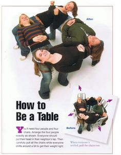 I want to be a table! (Team building exercise for kids? Funny Shit, Hilarious, Funny Stuff, Things To Do At A Sleepover, Crazy Things To Do With Friends, Things To Do When Bored For Teens, Fun Things, Crazy Friends, Find Friends