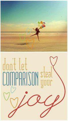 Don't let comparison ...