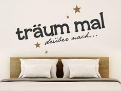 Träum mal drüber nach... keine schlechte Idee! Passt übrigens auch als Wandtattoo ins Schlafzimmer.