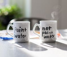 Haha :)  Paint Water Mugs by Hallie Baterman