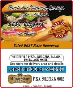 Thank You Dripping Springs for voting us BEST Burgers in Town!    Voted BEST Pizza Runner-...   Hill Country Ranch Pizzeria - Dripping Springs, TX #texas #SanMarcosTX #shoplocal #localTX
