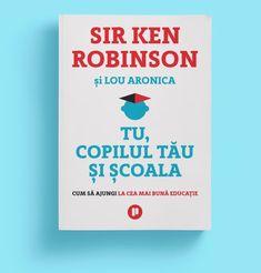#youyourchildandschool #romanianedition #editurapublica Ken Robinson, Lifestyle