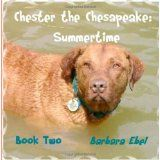 Chester the Chesapeake: Summertime (Paperback)By Barbara Ebel MD