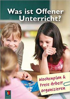 Was ist offener Unterricht?: Wochenplan und Freie Arbeit organisieren: Amazon.de: Lena Morgenthau: Bücher