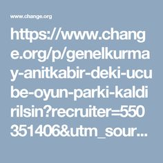 https://www.change.org/p/genelkurmay-anitkabir-deki-ucube-oyun-parki-kaldirilsin?recruiter=550351406&utm_source=share_petition&utm_medium=twitter&utm_campaign=share_twitter_responsive