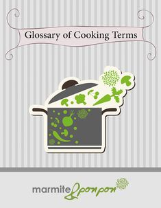 Cooking Terms Glossary - basic terms for cooking and reading menus - marmiteetponpon