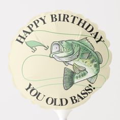 Shop Happy Retirement You Old Bass Fisherman Balloon created by Fishing_Hunting_Life. Happy Birthday Celebration, Happy Birthday Wishes Cards, Happy Birthday Pictures, Happy Birthday Funny, Birthday Messages, Happy Birthday Fisherman, 30th Birthday Quotes, Birthday Funnies, Happy Biryhday