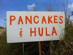 Because the logical companion to pancakes is obviously hula.