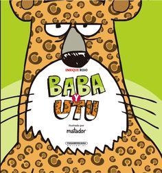 Baba y Utu deEnrique Rojo Mi valoración: 5 de 5 estrellas Baba es una cocodrila que no sabe llorar. Utu es un jaguar que no puede reír. Ambos amigos se encuentran y se acompañan, complementándose …