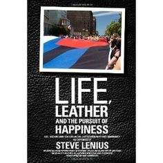 Life, Leather and the Pursuit of Happiness: Life, history and culture in the leather/BDSM/fetish community (Paperback)  freegiftcard.skin...  0984300228 leatherman