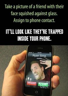 This is one quick way to make people think your friends are trapped inside a phone.